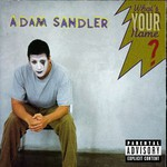 Adam Sandler, What's YOUR Name? mp3