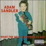 Adam Sandler, What The Hell Happened to Me? mp3