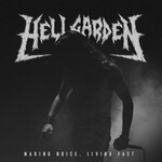 Hellgarden, Making Noise, Living Fast mp3