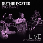 Ruthie Foster Big Band, Live At The Paramount