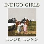 Indigo Girls, Look Long