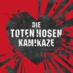 Die Toten Hosen, Kamikaze