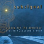 Subsignal, A Song for the Homeless (Live in Russelsheim 2019)