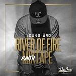 Young Bro, River of Fire FaithMixtape