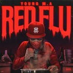 Young M.A, Red Flu