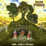 Dark Forest, Oak, Ash & Thorn