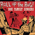 Roe Family Singers, Roll Up The Rug! It's The Roe Family Singers