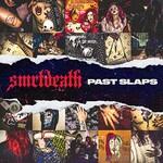 Smrtdeath, Past Slaps