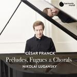 Nikolai Lugansky, Cesar Franck: Preludes, Fugues & Chorals mp3