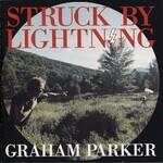 Graham Parker, Struck By Lightning