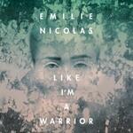 Emilie Nicolas, Like I'm A Warrior