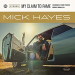 Mick Hayes, My Claim to Fame