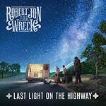 Robert Jon & The Wreck, Last Light on the Highway