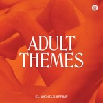 El Michels Affair, Adult Themes