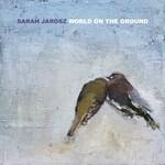 Sarah Jarosz, World On The Ground