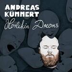 Andreas Kummert, Harlekin Dreams