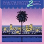 Various Artists, Pacific Breeze 2: Japanese City Pop, AOR and Boogie 1972-1986