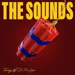The Sounds, Things We Do For Love
