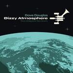 Dave Douglas, Dizzy Atmosphere