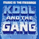 Kool & The Gang, Music Is The Message