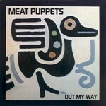 Meat Puppets, Out My Way mp3