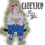 Calexico, Feast of Wire