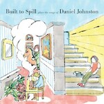 Built to Spill, Built to Spill Plays the Songs of Daniel Johnston mp3