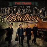 The Delgado Brothers, Two Trains