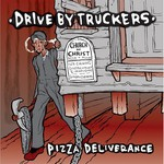 Drive-By Truckers, Pizza Deliverance mp3