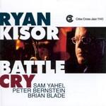 Ryan Kisor, Battle Cry