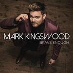 Mark Kingswood, Brave Enough