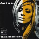 Various Artists, The Mood Mosaic 6: Jazz a Go Go mp3