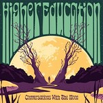 Higher Education, Conversations with the Moon
