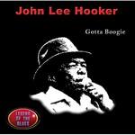 John Lee Hooker, Gotta Boogie