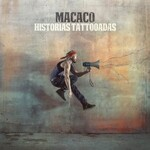 Macaco, Historias Tattooadas