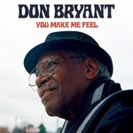 Don Bryant, You Make Me Feel