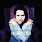 Natalie Merchant, Rarities (1998-2017)
