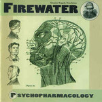 Firewater, Psychopharmacology