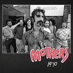 Frank Zappa, The Mothers 1970