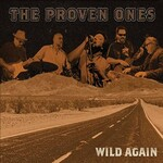 The Proven Ones, Wild Again