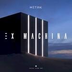 Metrik, Ex Machina