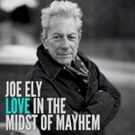 Joe Ely, Love In The Midst Of Mayhem
