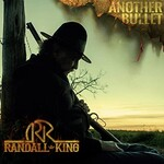 Randall King, Another Bullet