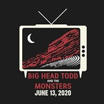 Big Head Todd and The Monsters, We're Gonna Play It Anyway - Red Rocks 2020