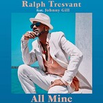 Ralph Tresvant, All Mine (Feat. Johnny Gill)