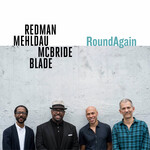 Joshua Redman, Brad Mehldau, Christian McBride & Brian Blade, RoundAgain