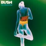 Bush, The Kingdom