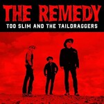 Too Slim and the Taildraggers, The Remedy
