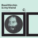 Basil Kirchin, Basil Kirchin Is My Friend
