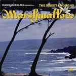 The Sweet Enoughs, Marshmallow